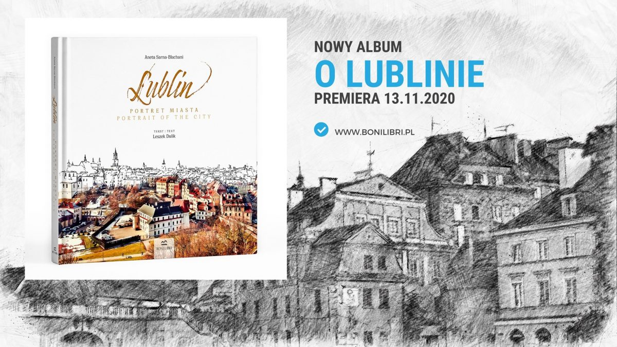 "13 listopada – premiera albumu ""Lublin. Portret miasta"""